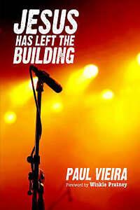 Jesus Has Left the Building by Vieira, Paul -Paperback