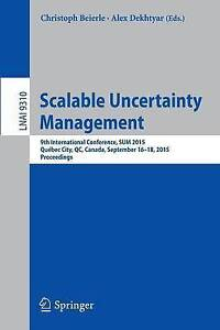 Scalable Uncertainty Management: 9th International Conference, Sum 2015,...