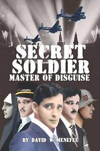 NEW Secret Soldier Master of Disguise by David W. Menefee