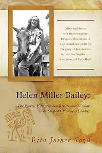 Helen Miller Bailey: The Pioneer Educator and Renaissance Woman Who Shaped Chica