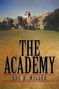 The Academy by Miller, Sue B. -Paperback