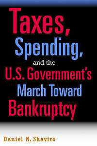 Taxes, Spending, and the U.S. Government's March Towards Bankruptcy, Shaviro, Da