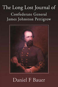 NEW The Long Lost Journal of Confederate General James Johnston Pettigrew