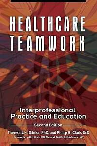 Healthcare Teamwork: Interprofessional Practice and Education by Theresa J....