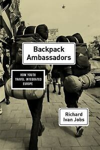 Backpack Ambassadors: How Lassie Travel Integrated Europe (Paperback or Softback)