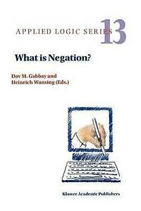 NEW What is Negation? (Applied Logic Series)
