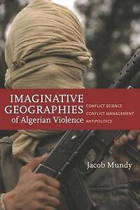 Imaginative Geographies of Algerian Violence: Conflict Science, Conflict Managem