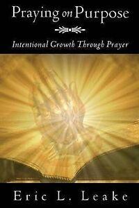 Praying on Purpose by Leake, Eric L. 9781625099839 -Paperback