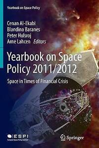Yearbook on Space Policy: Space in Times of Financial Crisis: 2011/2012 by...