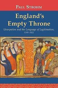 England's Empty Throne: Usurpation and the Language of Legitimation,...