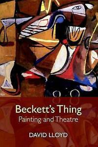 Beckett's Thing: Painting and Theatre by David Lloyd (Hardback, 2016)