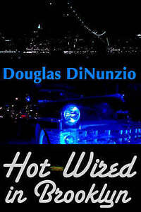 Hot-Wired in Brooklyn (Eddie Lombardi Mysteries) by Dinunzio, Douglas