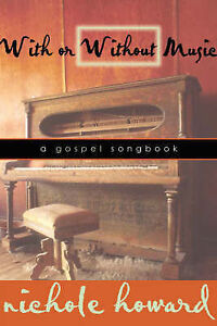 With or Without Music: A Gospel Songbook by Howard, Nichole 9781600346729