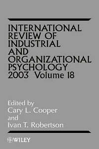 International Review of Industrial and Organizational Psychology, CL Cooper