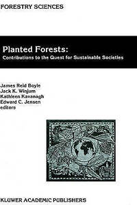 Planted Forests: Contributions to the Quest for Sustainable Societies (Forestry