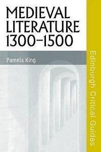 Medieval Literature 1300-1500 by Professor Pamela King (Paperback, 2011)