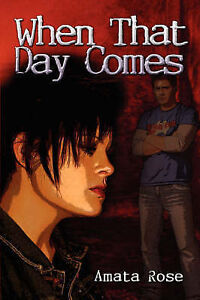 NEW When That Day Comes by Amata Rose