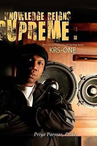 Knowledge Reigns Supreme: The Critical Pedagogy of Hip-Hop Artist Krs-One by