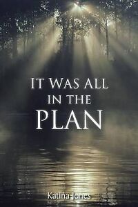NEW It Was All in the Plan by Katina Jones