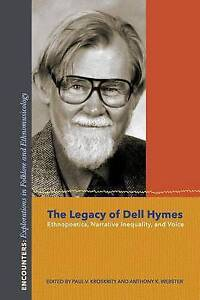 The Legacy Dell Hymes Ethnopoetics Narrative Inequality Voice by Kroskrity Paul