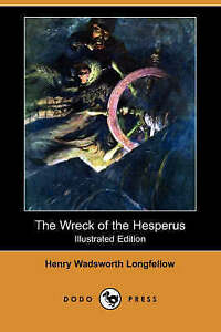 """VERY GOOD"" Longfellow, Henry Wadsworth, The Wreck of the Hesperus (Illustrated"