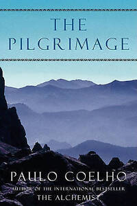 The Pilgrimage: A Contemporary Quest for Ancient Wisdom by Paulo Coelho...VGC