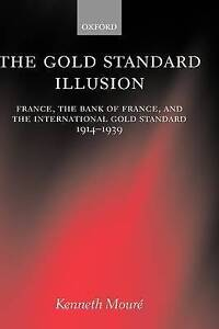 The Gold Standard Illusion: France, the Bank of France, and the International Go