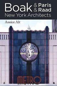 Boak & Paris / Boak & Raad: New York Architects by Alt, Annice M. -Paperback