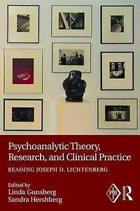 Psychoanalytic Theory, Research, and Clinical Practice: Reading Joseph D. Lichte