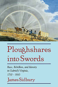 Ploughshares into Swords : Race, Rebellion, and Identity in Gabriel's-ExLibrary