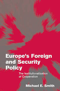 Europe Foreign Security Policy: The Institutionalization of Cooperation (Themes