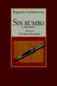 NEW Sin Rumbo by Eugenio Cambaceres