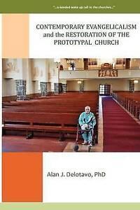 Contemporary Evangelicalism Restoration Prototypal by Delotavo Phd Alan J