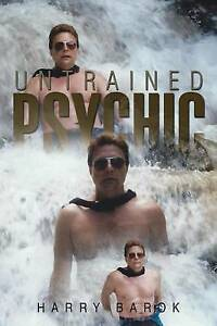 Untrained Psychic by Barok, Harry -Paperback