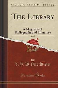 The Library, Vol. 3: A Magazine of Bibliography and Literature (Classic Reprint)