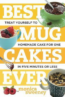 Best Mug Cakes Ever : Treat Yourself to Homemade Cake for One-Takes Just Five