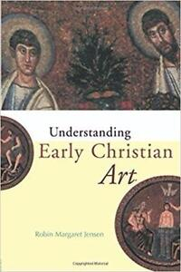 Understanding Early Christian Art 1st Edition