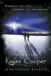 Remembering Kaylee Cooper By Francis, Christopher -Paperback