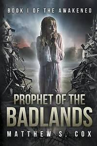Prophet of the Badlands by Cox, Matthew S. -Paperback