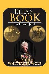 Ella's Book: The Blessed Quest by Ella June Whittaker