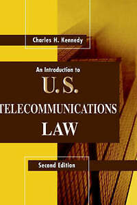 An Introduction to U.S. Telecommunications Law, Second Edition (Artech House Tel
