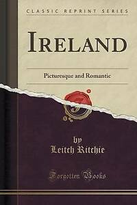 Ireland-Picturesque-and-Romantic-Classic-Reprint-by-Ritchie-Leitch