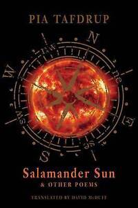 Salamander Sun and Other Poems by Pia Tafdrup (Paperback, 2015)