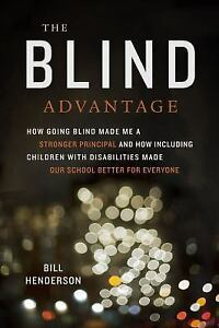 The Blind Advantage: How Going Blind Made Me a Stronger Principal and How Includ
