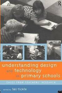 Understanding Design and Technology in Primary Schools: Cases from Teachers' Re