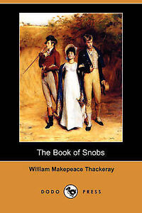 NEW The Book of Snobs (Dodo Press) by William Makepeace Thackeray