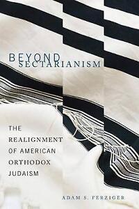 NEW Beyond Sectarianism: The Realignment of American Orthodox Judaism