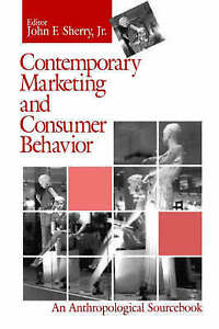 Contemporary Marketing and Consumer Behavior: An Anthropological-ExLibrary