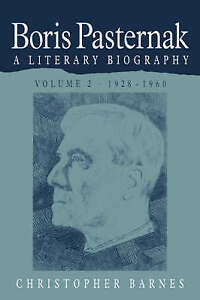 Boris Pasternak: Volume 2, 1928-1960: A Literary Biography (Boris Pasternak: A L