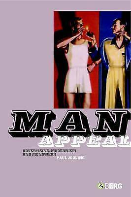 NEW Man Appeal: Advertising, Modernism and Menswear by Paul Jobling